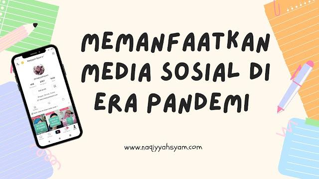 Memanfaatkan Media Sosial di Era pandemi