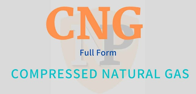 CNG Full Form - Compressed Natural Gas