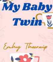 Novel My Baby Twin Karya Emhy thoernip Full Episode