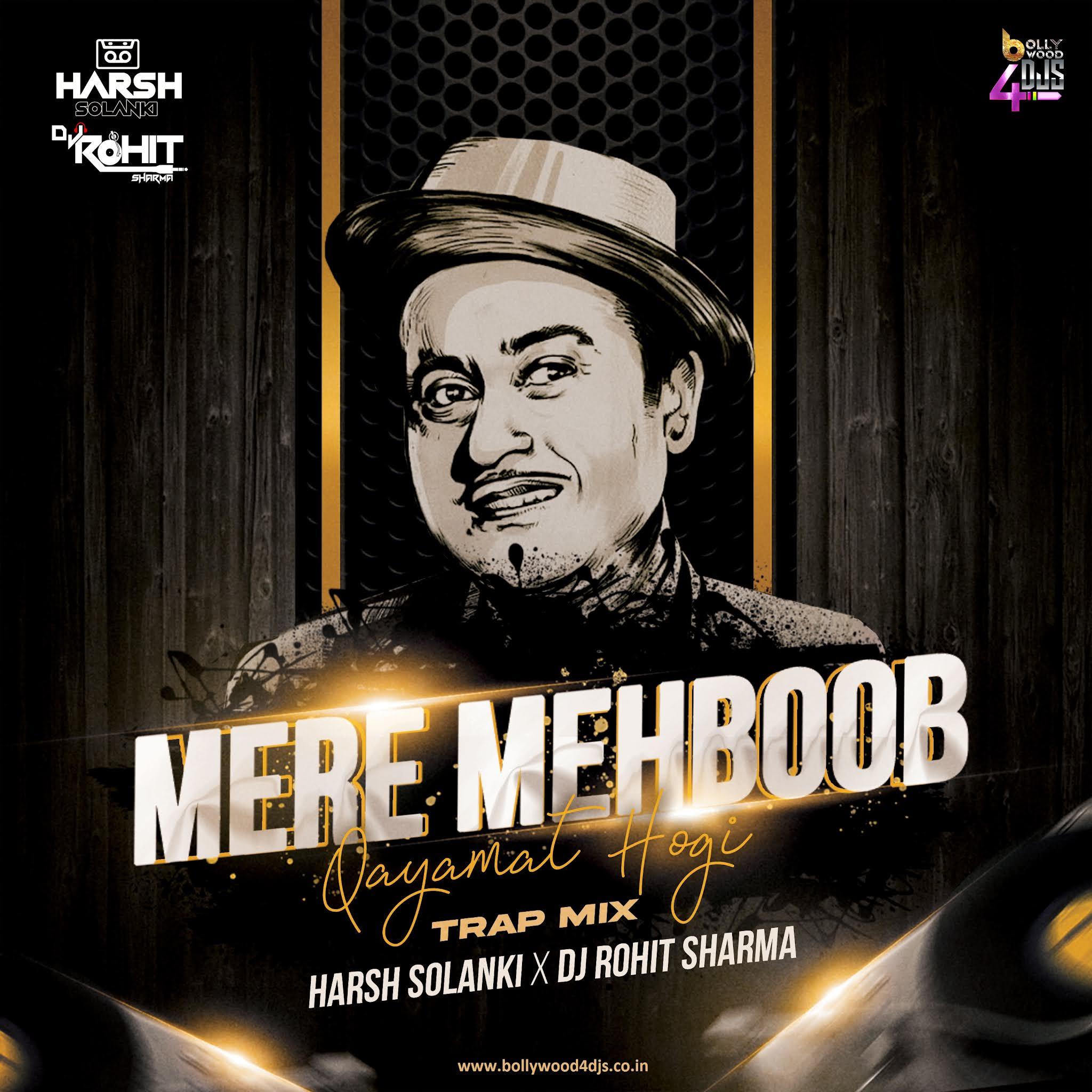 Mere Mehboob Qayamat Hogi (Trap) Harsh Solanki X Dj Rohit Sharma