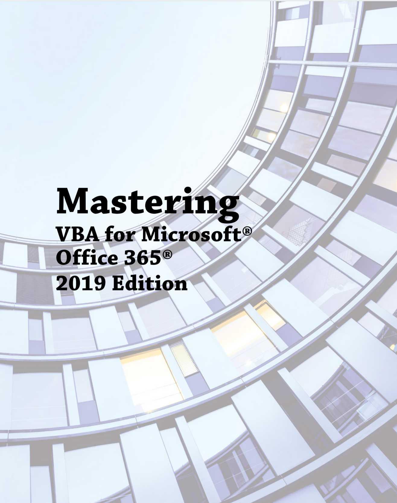 Mastering VBA 2019: For Microsoft Office 365: 2019 Edition