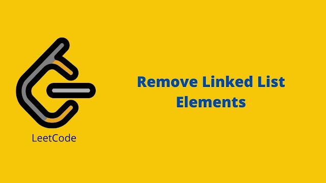 Leetcode Remove Linked List Elements problem solution