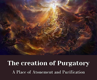 The Creation of Purgatory A Place of Atonement and Purification