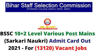 Sarkari Exam: BSSC 10+2 Level Various Post Mains (Sarkari Naukri) Admit Card Out 2021 - For (13120) Vacant Jobs