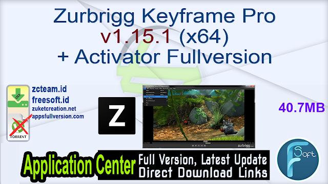 Zurbrigg Keyframe Pro v1.15.1 (x64) + Activator Fullversion