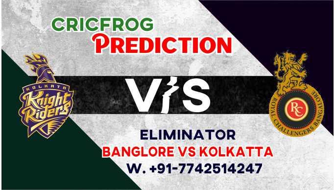 Bangalore vs Kolkatta IPL T20 Eliminator Match Today 100% Match Prediction Who will win - Cricfrog