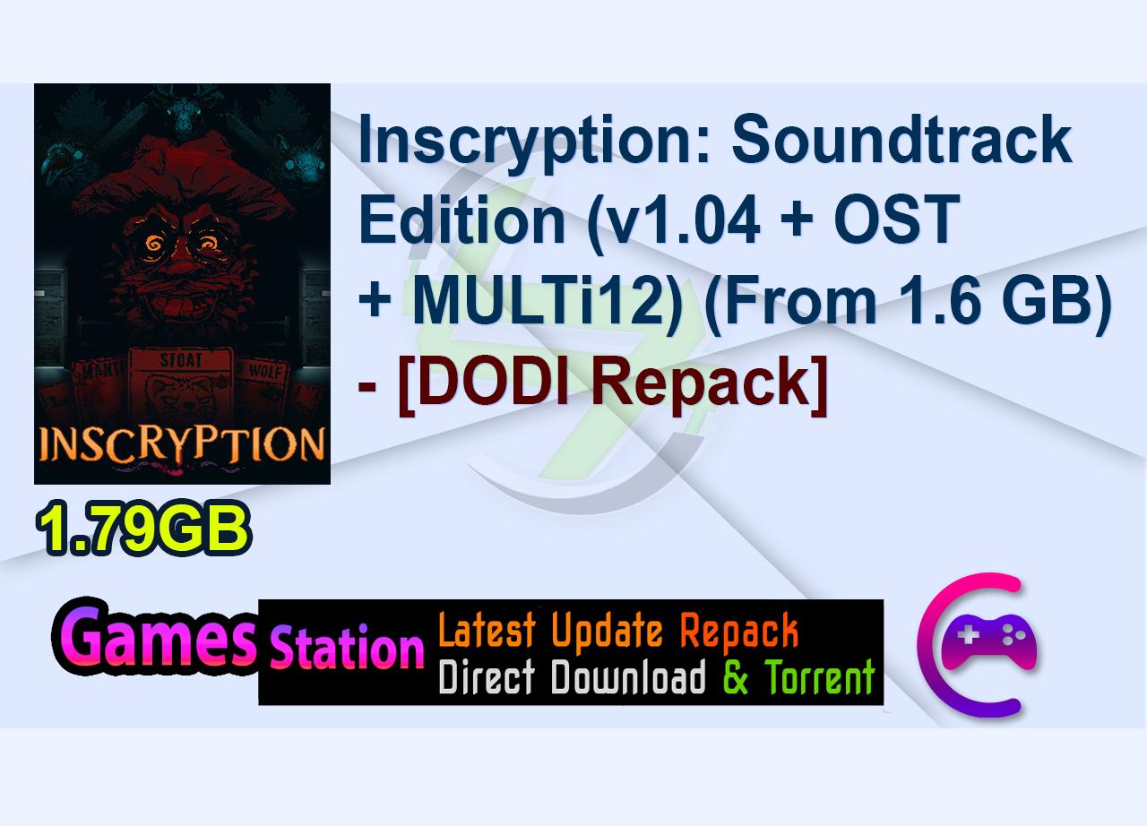 Inscryption: Soundtrack Edition (v1.04 + OST + MULTi12) (From 1.6 GB) – [DODI Repack]