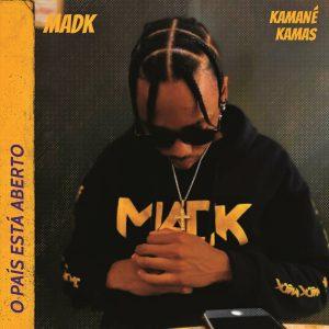 Mad K & Kamané Kamas - O País Está Aberto (Prod. Madk) [Exclusivo 2021] (Download MP3)