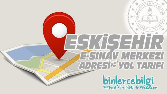 Eskişehir e-sınav merkezi adresi, Eskişehir ehliyet sınav merkezi nerede? Eskişehir e sınav merkezine nasıl gidilir?