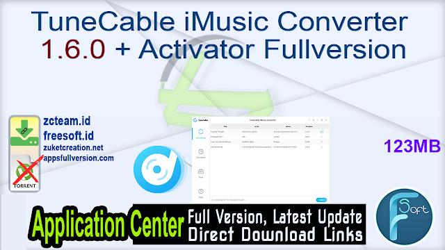 TuneCable iMusic Converter 1.6.0 + Activator Fullversion