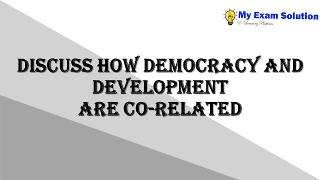 Discuss how democracy and development are co-related