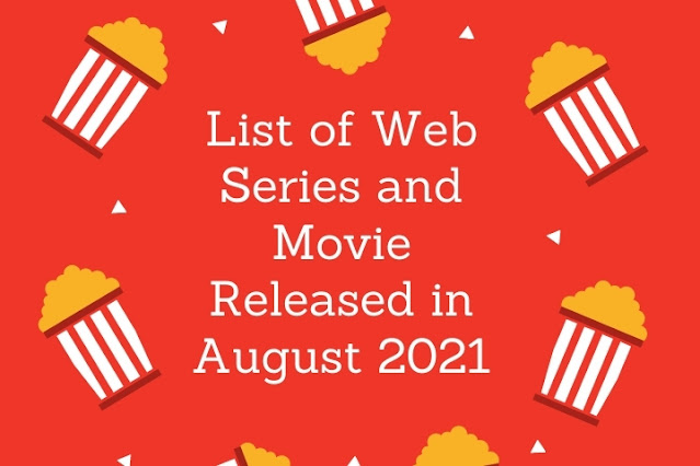 List of Web Series and Movies Released in August 2021