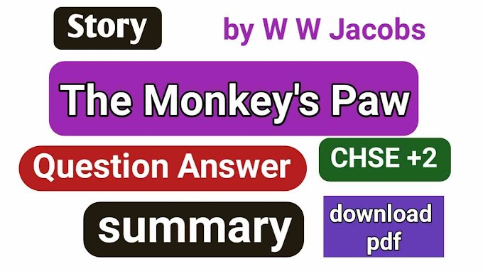 The Monkey's Paw Summary and Question Answer PDF chse 12th class