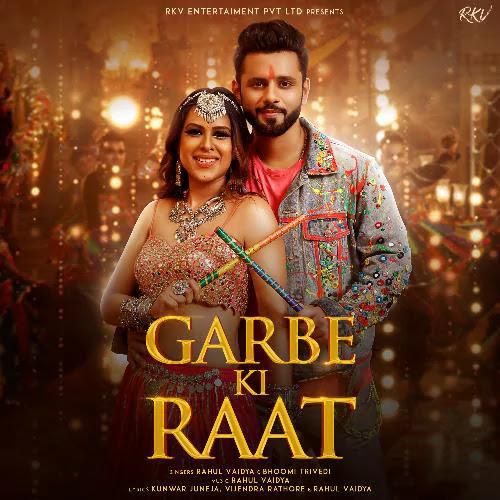 Garbe Ki Raat Lyrics – Rahul Vaidya & Bhoomi Trivedi