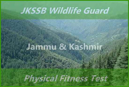 JKSSB Wildlife Guard Physical Fitness Test Dates 2021