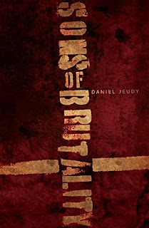 Sons of Brutality - Crime/Thriller/Horror book by Daniel Jeudy - book promotion companies