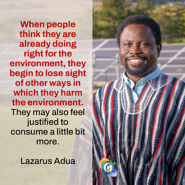 When people think they are already doing right for the environment, they begin to lose sight of other ways in which they harm the environment. They may also feel justified to consume a little bit more. — Lazarus Adua, assistant professor of sociology at the University of Utah