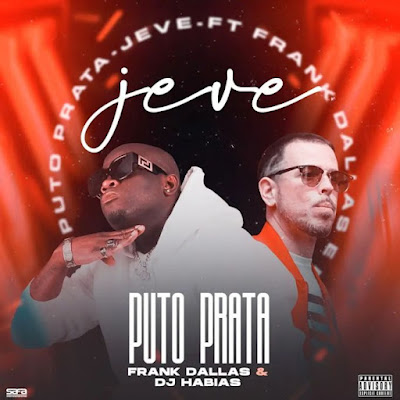 Puto Prata – Je-Ve (feat. Frank Dallas & Dj Habias) [Download]