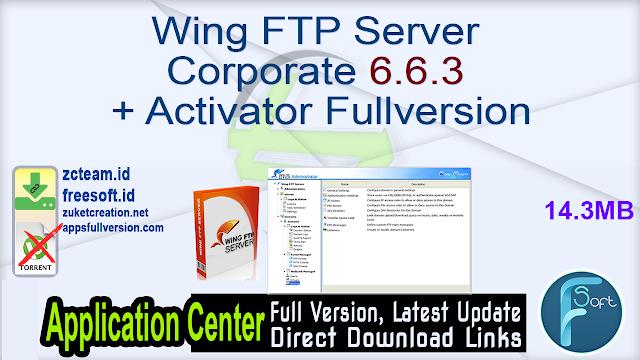 Wing FTP Server Corporate 6.6.3 + Activator Fullversion