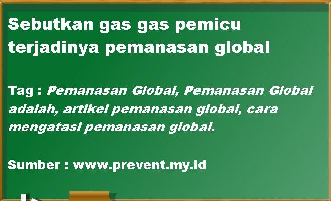 Sebutkan gas gas pemicu terjadinya pemanasan global