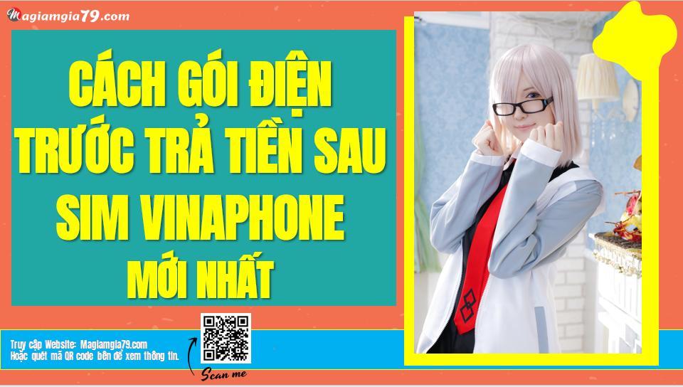Cách gọi điện trước trả tiền sau VinaPhone