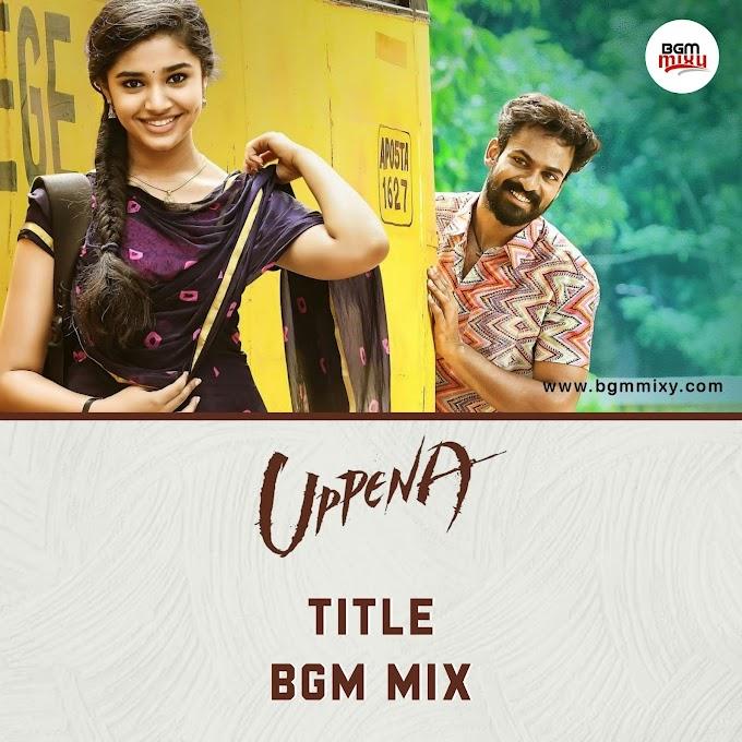 Uppena Title BGM Download - Uppena BGMs Download - BGM Mixy