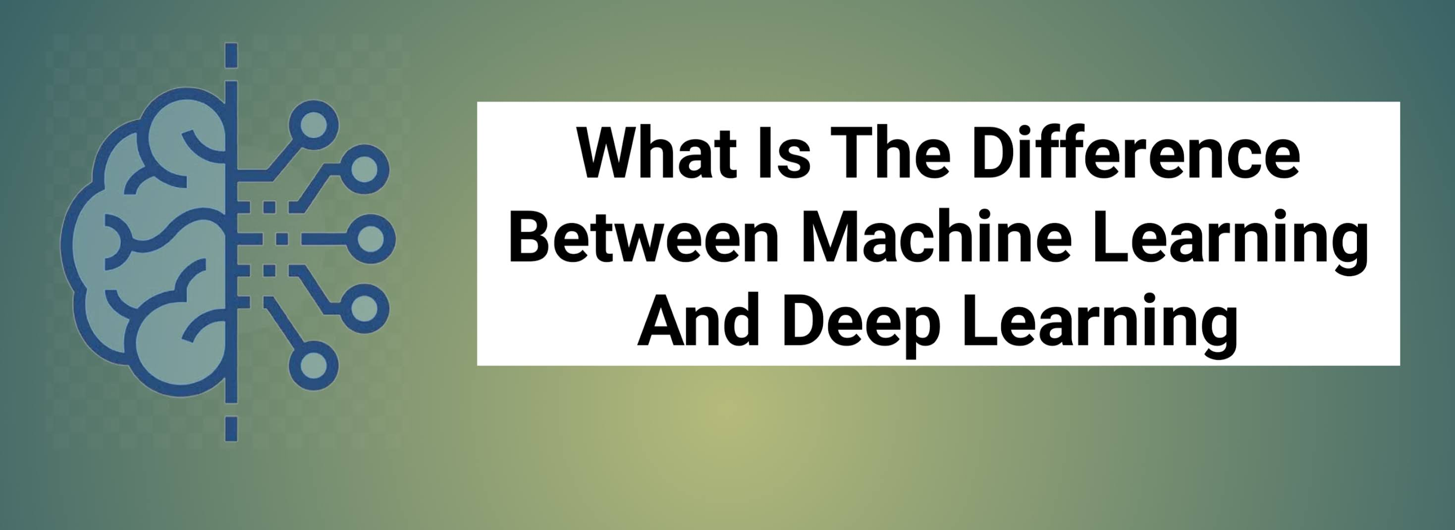 What Is The Difference Between Machine Learning And Deep Learning