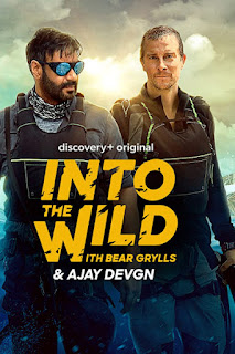 Download Into The Wild with Bear Grylls And Ajay Devgn (2021) Hindi Dual Audio 480p WEB-DL