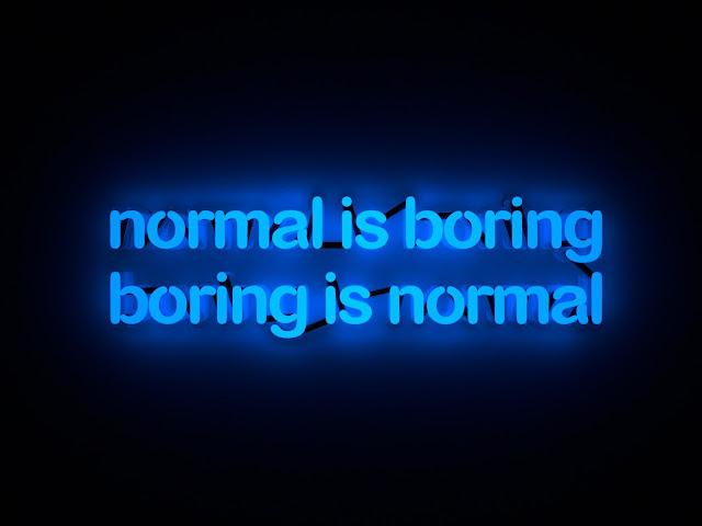 Mary Jo McGonagle: Normal is boring (Neon sign)