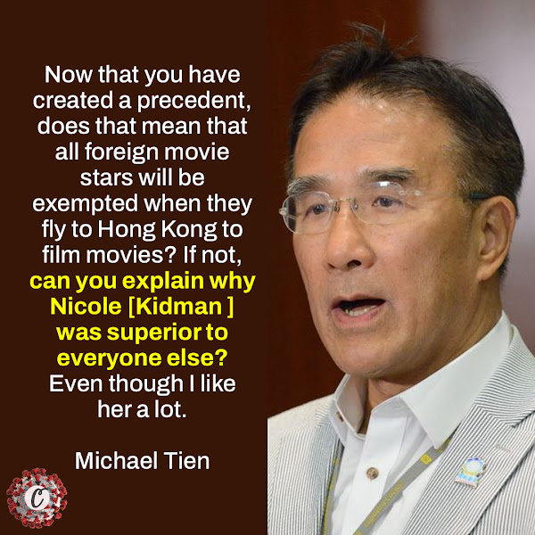 Now that you have created a precedent, does that mean that all foreign movie stars will be exempted when they fly to Hong Kong to film movies? If not, can you explain why Nicole [Kidman ] was superior to everyone else? Even though I like her a lot. — Michael Tien, a pro-establishment lawmaker