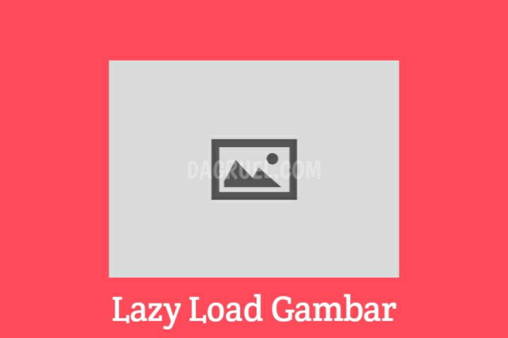 Lazy Load Gambar untuk Blog
