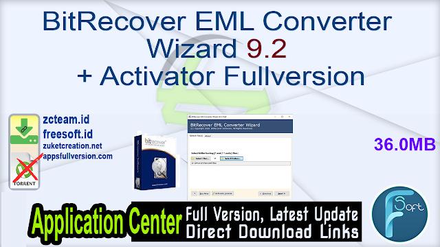 BitRecover EML Converter Wizard 9.2 + Activator Fullversion