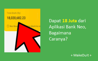 Dapat 18 Juta dari Aplikasi Bank Neo, Begini Caranya!