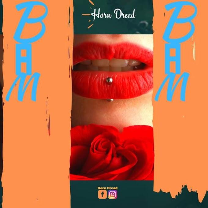 [Music] Horn Dread - Bam bam #Arewapublisize