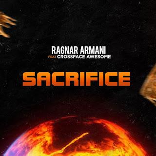 [MUSIC] Ragnar Armani ft. CrossFace Awesome – Sacrifice