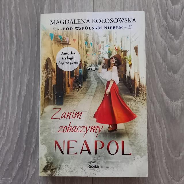 """""""Zanim zobaczymy Neapol"""" Magdalena Kołosowska [Patronat medialny]"""