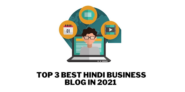 Top 3 Best Hindi Business Blog In 2021