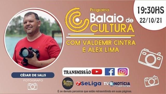 """Balaio de Cultura recebe nesta sexta-feira 22 de outubro César Salis """"AO VIVO"""" pelo Facebook do blog Se Liga, às 19h30"""