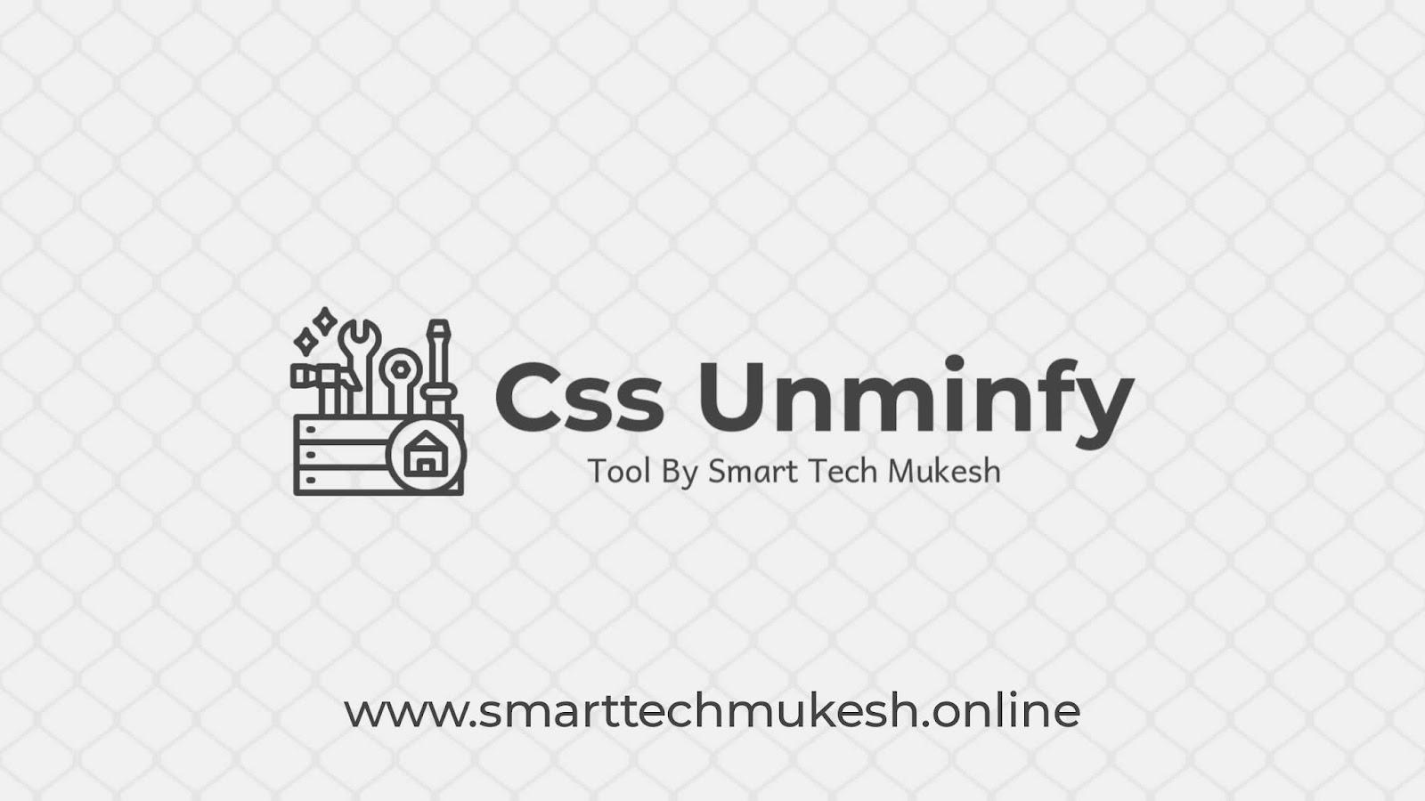 Css Unminify Tool | Css Decompress Tool
