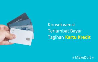 Terlambat Bayar Tagihan Kartu Kredit, Apa yang Terjadi?