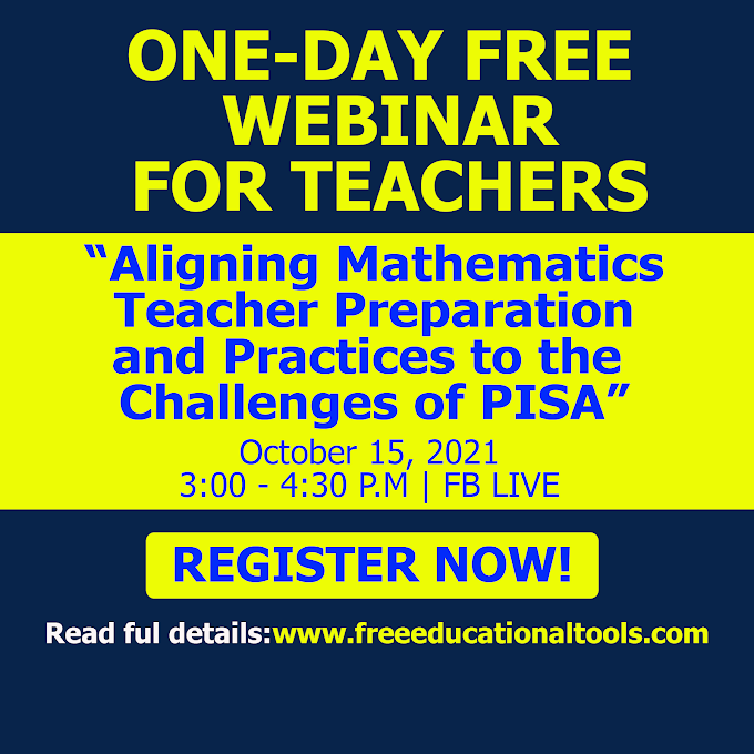 One-Day Free Webinar for Teachers   Aligning Mathematics Teacher Preparation and Practices to the Challenges of PISA   October 15   REGISTER NOW