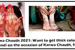 करवा चौथ 2021:अगर आप  करवा चौथ के मौके पर अपने हांथों में  मेहंदी का गाढ़ा रंग पाना चाहती हैं, तो अपनाएं ये टिप्स.