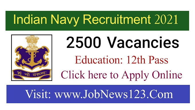 Indian Navy SSR & AA Recruitment 2021 - Apply Online for 2500 Vacancy.
