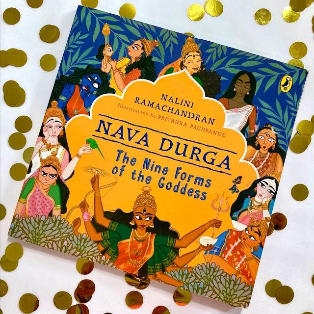 Book Review - Nava Durga: The Nine Forms of the Goddess by Nalini Ramachandran, Priyanka Pachpande (Illustrator)