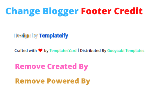 How To Change Blogger Copyright Footer Credit   Remove Created By   Remove Powered By