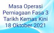 Masa Operasi Perniagaan Fasa 3 Tarikh Kemas Kini 18 Oktober 2021