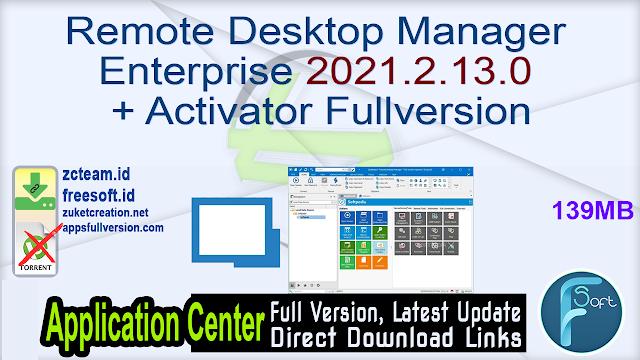Remote Desktop Manager Enterprise 2021.2.13.0 + Activator Fullversion