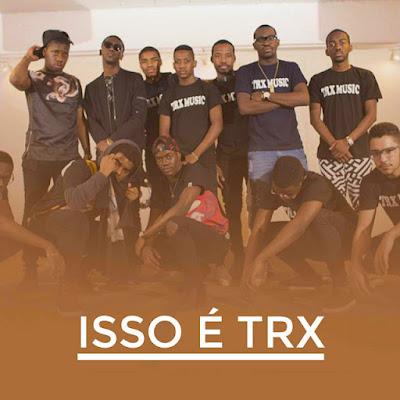 TRX MUSIC -  Isso É TRX (Álbum) [Download]