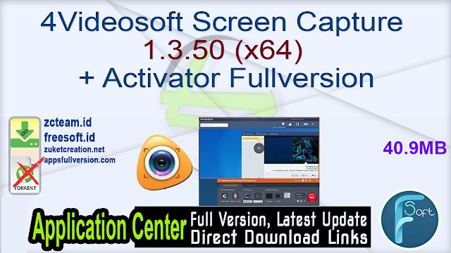 4Videosoft Screen Capture 1.3.50 (x64) + Activator Fullversion