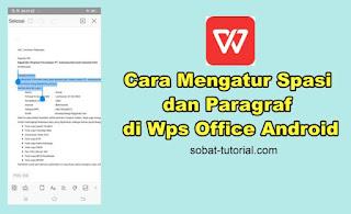 Cara Mengatur Spasi dan Paragraf di Wps Office Android